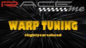 Warp Tuning | RaceME GmbH